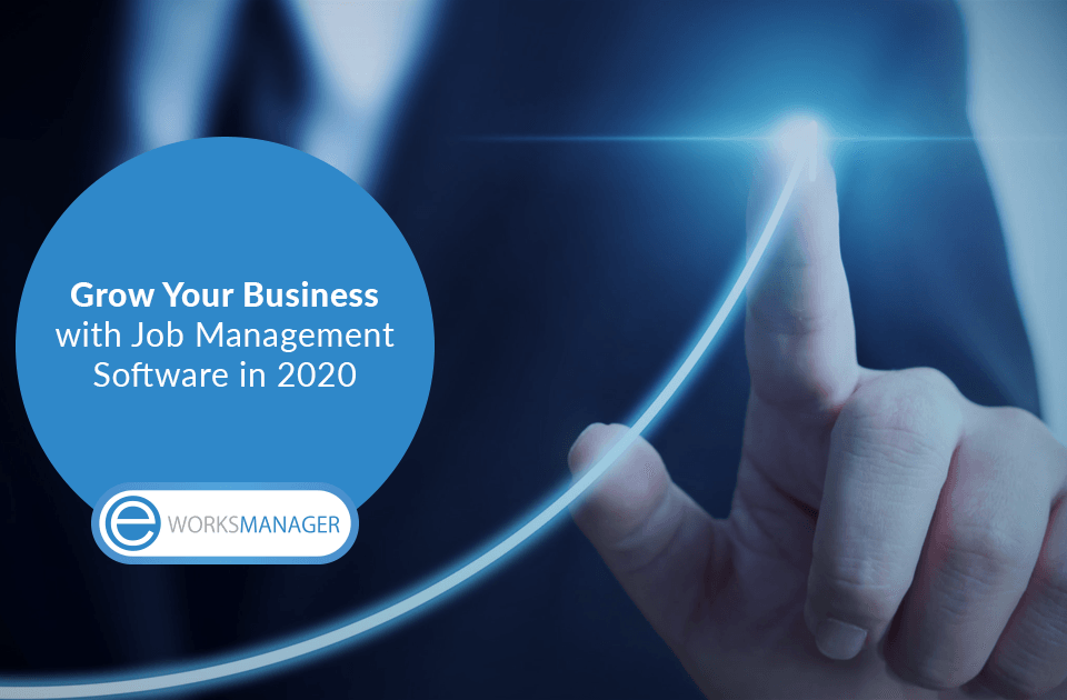 Grow Your Business with Job Management Software in 2020