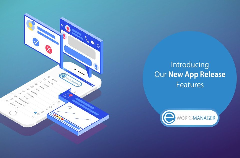 Eworks Manager New App Release Features