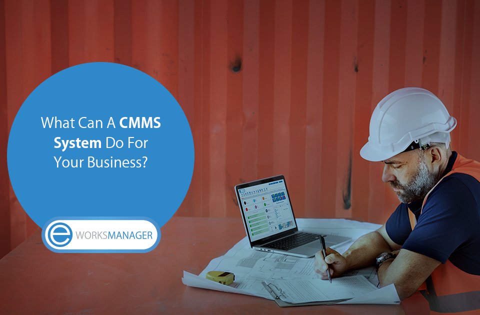 What Can A CMMS System Do For Your Business?