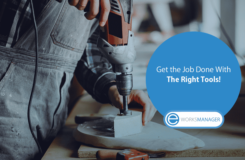Get the Job Done With the Right Tools!