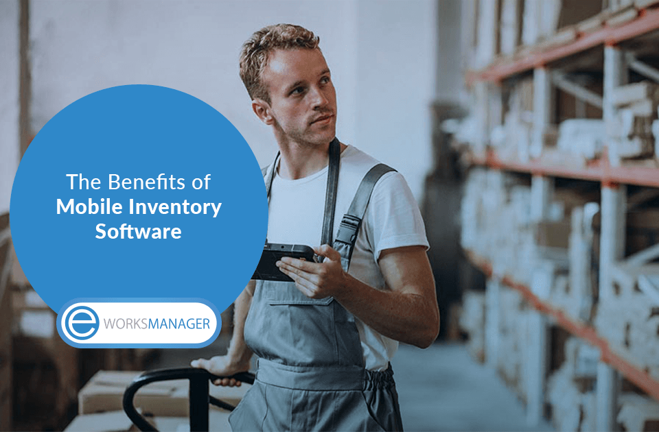 the benefits of Mobile Inventory software