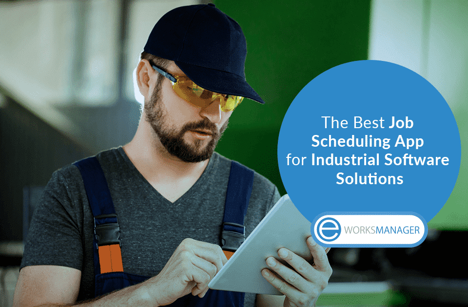 The Best Job Scheduling App for Industrial Software Solutions