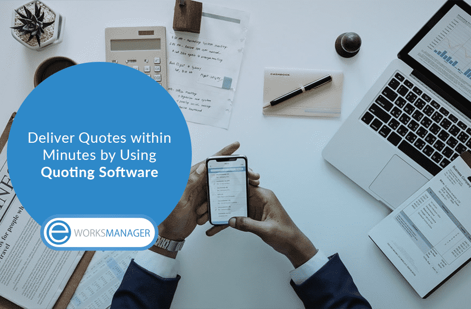 Deliver Quotes within Minutes by using Quoting Software