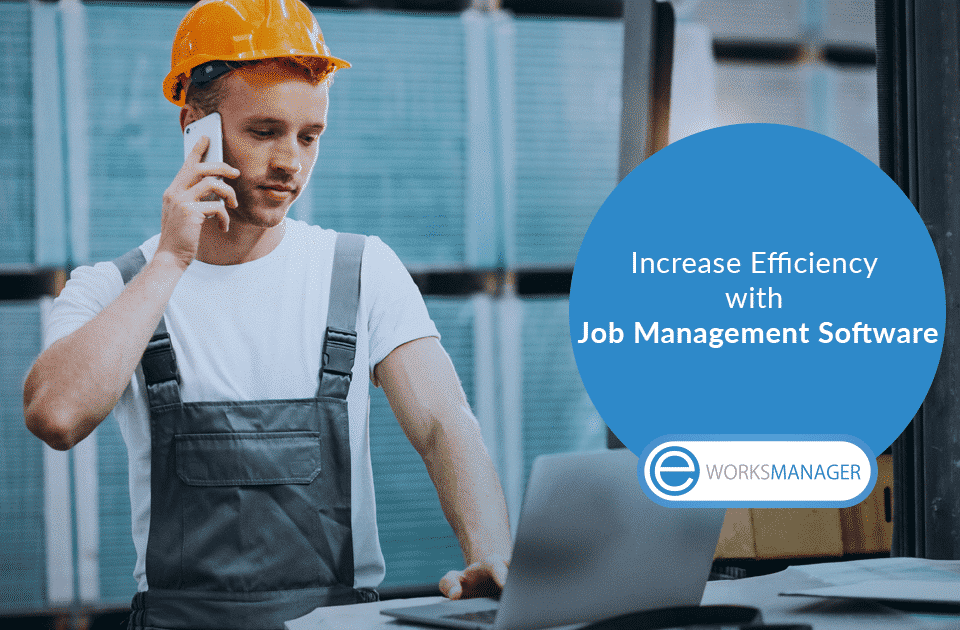Increase Efficiency with Job Management Software