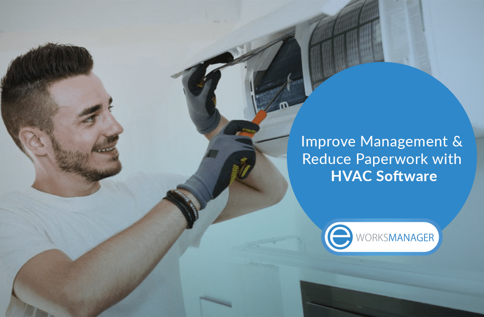 Improve Management and Reduce Paperwork with HVAC Software