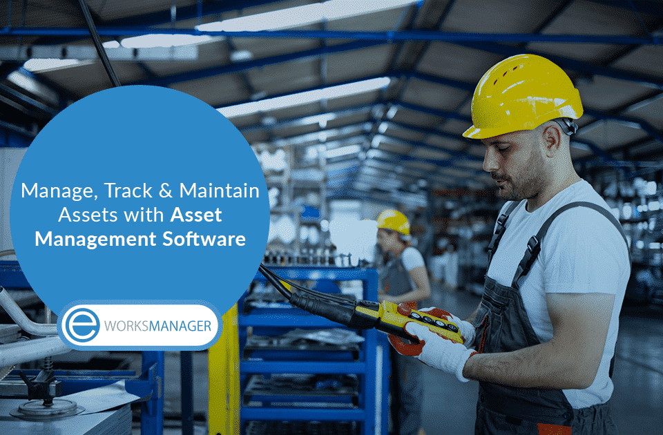 Manage, Track and Maintain Assets with Asset Management Software